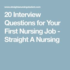 20 Interview Questions for Your First Nursing Job - Straight A Nursing