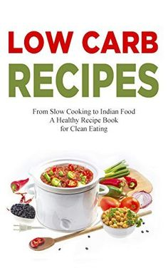 Low Carb Recipes: American Cooking  Paleo Diet Cookbook for Healthy Meals & Organic Cooking Low Carb Raw Food Weight Loss Cooking Recipes Salad Vegetarian 130 Additive Free Recipes from USA Reviews