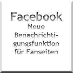 Benachrichtigungsfunktion für Facebook Fanseiten – so werden Eure Beiträge den Fans wieder angezeigt
