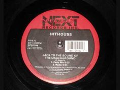 HITHOUSE - Jack To The Sound of The Underground - YouTube