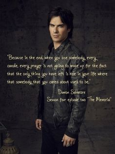 One of my favorite TVD quotes...and it's one that is so true. I think of my Mom every time I read this quote. Miss her so much.