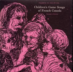 Children's Game Songs of French Canada