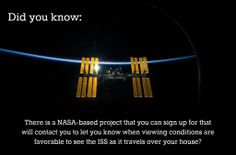 How to Sign-up For ISS Alerts  see: http://www.fromquarkstoquasars.com/how-to-sign-up-for-iss-alerts/  Image Credit: NASA