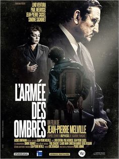 L'armée des Ombres (Army of Shadows), 1969 -  Adaptation of Joseph Kessel's 1943 book of the same name - Directed by Jean-Pierre Melville - Starring	Lino Ventura, Simone Signoret, Paul Meurisse, Jean-Pierre Cassel