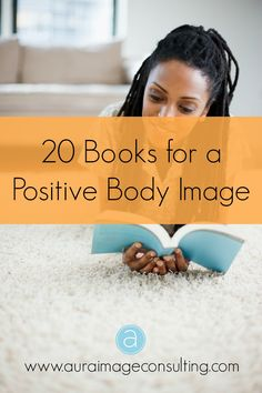 To support a positive #BodyImage, I read books that help me think positive. Click here to see my reading list http://auraimageconsulting.com/2014/06/body-image-books/ #ImageConsultant #StylistToronto