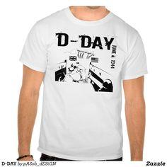 a#D-DAY #TEE #SHIRT by #pASob #gefunden auf #Zazzle  @Zazzle @pASob  @pASob-dESIGN #gifts  D-DAY TEE SHIRT