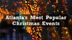 Most Popular Christmas Events in Atlanta