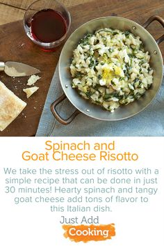 Although risotto has a reputation for being labor-intensive as well as requiring adept skill, it actually can be quite simple! Tangy goat cheese and hearty spinach make this bursting with mouth-watering flavor.
