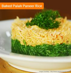 Baked Palak Paneer Rice - An amazing rice preparation by Chef Sanjeev Kapoor! For recipe Click here :- http://wonderchef.in/blog/?cat=320