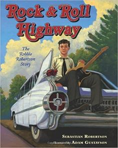 Rock and Roll Highway: The Robbie Robertson Story: Sebastian Robertson, Adam Gustavson: 9780805094732: Books - Amazon.ca
