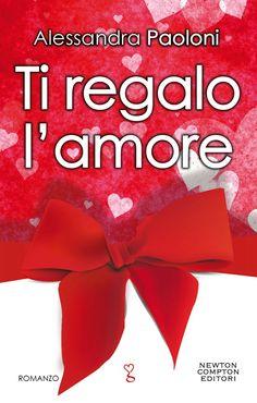 Segnalazione - TI REGALO L'AMORE di Alessandra Paoloni http://lindabertasi.blogspot.it/2016/01/segnalazione-ti-regalo-lamore-di.html