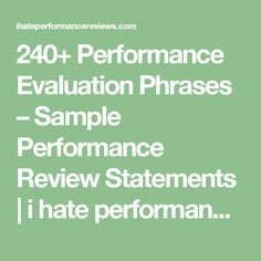 240+ Performance Evaluation Phrases – Sample Performance Review Statements | i hate performance reviews