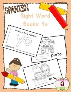 Un+librito+de+la+palabra+yoStudents+write+the+target+sight+word+on+each+page+as+they+read+the+mini-book.+They+can+then+decorate+the+pictures+to+make+the+book+their+own.+Directions+for+assembly+are+included.+These+sight+word+books+are+perfect+for+use+during+guided+reading+or,+once+students+are+familiar+with+the+process,+for+an+independent+reading+station.
