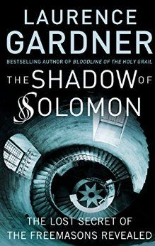 The Shadow of Solomon: The Lost Secret of the Freemasons Revealed - Kindle edition by Laurence Gardner. Religion & Spirituality Kindle eBooks @ Amazon.com.