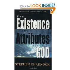 The Existence and Attributes of God. Stephen Charnock.