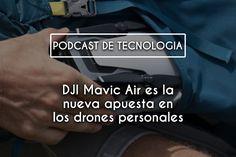 Escucha el nuevo #Podcast de #Tecnología de Tendencias.tech   DJI Mavic Air es la nueva apuesta… http://www.spreaker.com/show/tendenciastech