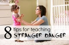 8 Tips: Teaching Stranger Danger I hate that we even have to track out kids this. It's a scary world.  :(