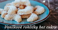 Recept: Vanilkové rohlíčky bez cukru   Ochutnej Ořech Cereal, Keto, Breakfast, Food, Morning Coffee, Essen, Meals, Yemek, Breakfast Cereal