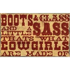 "Boots & Class & A Little Sass 8"" x 5"" Western Wall Sign  This small and simple sign is a perfect addition to spice up any room. The print and color is high quality and beautiful!  This item is printed on a canvas-like material and wrapped around a real wood frame  Colorful and Bright Twine for hanging 8"" x 5""  Made in the USA by a family owned company"