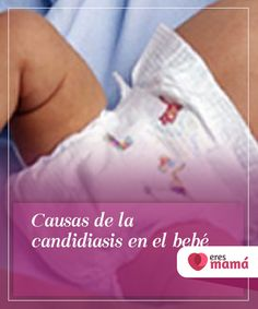 Causas de la #candidiasis en el bebé   La candidiasis no es una de las #infecciones más comunes en los #bebés, pero puede aparecer en cualquier zona de su #cuerpo. ¿Habías oído de ella?