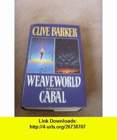 Weaveworld / Cabal (9781858132983) Clive Barker , ISBN-10: 1858132983  , ISBN-13: 978-1858132983 ,  , tutorials , pdf , ebook , torrent , downloads , rapidshare , filesonic , hotfile , megaupload , fileserve