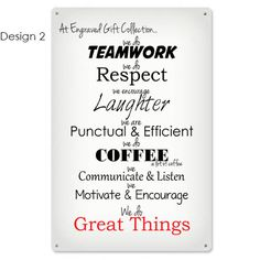 This aluminium sign will fit perfect in any office, break room, or home. A good reminder for your staff, coworkers, or family. Personalize the top line to fit your family or team.