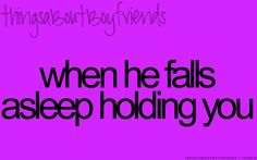 When he falls asleep holding you. (things about boyfriends) My Future Boyfriend, Dear Future Husband, Boyfriend Goals, Boyfriend Quotes, Girlfriend Quotes, Boyfriend Girlfriend, Couple Texts, Couple Quotes, Love Quotes