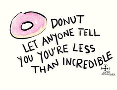 cute food words My art pink pun pastel doodle positive puns donut tw: food my life brought to you by the letter y terrible pun of the day Donut Quotes, Food Quotes, Funny Quotes, Bakery Quotes, Life Quotes, Party Mottos, Food Puns, Classroom Themes, Teacher Appreciation