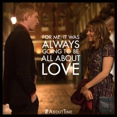 #AboutTime #Love    i cannot wait to see this movie
