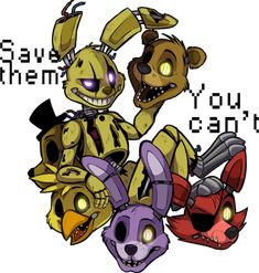 Springtrap- S.A.V.E.T.H.E.M.                 Purple Guys- You Can't