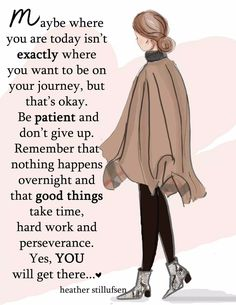 Be Patient and don't give up