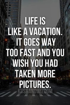 Life is like a vacation