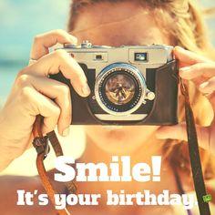 Smile! It's your birthday!