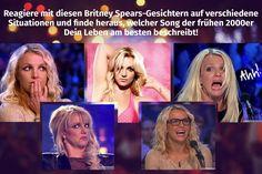 Du hast fünf Britney Spears-Gesichter, mit denen Du auf sieben Situationen reagieren kannst, um herauszufinden, welcher 2000er Song am besten zu Dir passt: http://www.erdbeerlounge.de/tests/persoenlichkeit/welcher-song-der-fruehen-2000er-beschreibt-dein-leben-am-besten/