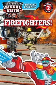 The Rescue Bots are going to learn about firefighters. They'll slide down the pole, grab the firehouse dog, hop on the fire truck, and zoom off to the rescue. Wanna come along for the ride? The Rescue