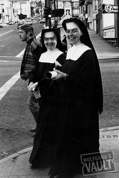 Nuns in the 60s. I saw my first nun walking down the street when I was 4. I asked mom about it and she told me they were called nuns. The next time I was one, I tugged at my mom's shirt & said, 'Mommy! There's one of those nothings!' Lord, if I had a nickel for every time my mom told that story...