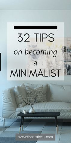 32 Tips on Becoming a Minimalist -
