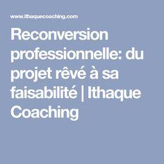 Reconversion professionnelle: du projet rêvé à sa faisabilité | Ithaque Coaching