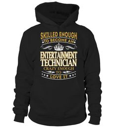 Entertainment Technician  #september #august #shirt #gift #ideas #photo #image #gift
