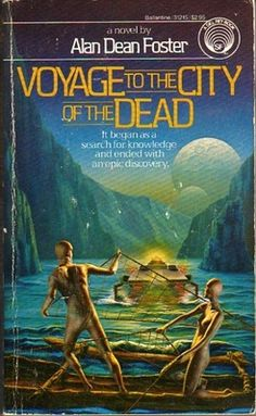 Voyage to the City of the Dead by Alan Dean Foster (1984)