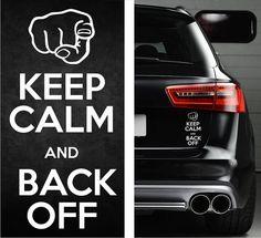 Keep Calm And Back Off Funny Bumper Sticker by SkyhawkStickerDepot