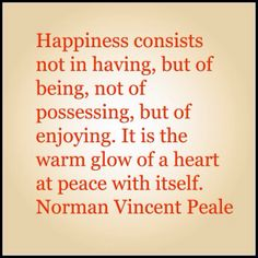 Not in having but in being - Norman Vincent Peale