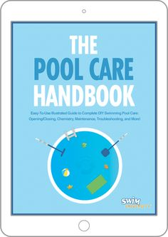 The Pool Care Handbook and Video Course Small Inground Pool, Diy Swimming Pool, Cloudy Pool Water, Solar Pool Cover, Swimming Pool Maintenance, Above Ground Pool Landscaping, Pool Water Features, Pool Chlorine, Pool Care