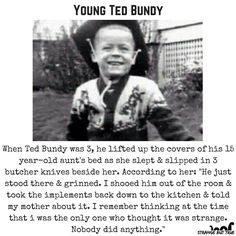 3 year old Serial Killer Ted Bundy, showed disturbing signs of what was to come! Ted Bundy, Creepy Facts, Fun Facts, Creepy Stuff, Criminal Profiling, Creepy History, Famous Serial Killers, Creepy Stories, Horror Stories