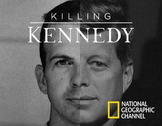 National Geographic : Killing Kennedy