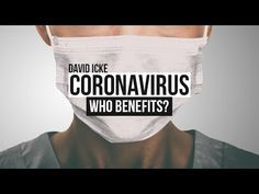 Coronavirus - Who Benefits? - David Icke