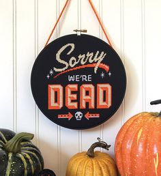 Sorry We're Dead  Halloween cross stitch pattern by SatsumaStreet