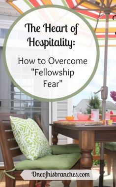 """The Heart of Hospitality – How to Overcome """"Fellowship Fear"""" 