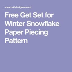Free Get Set for Winter Snowflake Paper Piecing Pattern