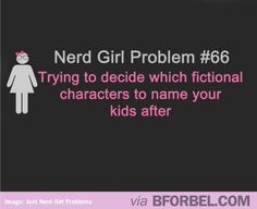 Nerd Girl Problem- Naming your children after fictional characters Our last child would have been McKenna Roxanne if hed been a girl! McKenna from somewhere in time and Roxanne from roxanne by Cyrano de Bergerac. Nerd Girl Problems, Fangirl Problems, Black Girl Problems, Books And Tea, Shatter Me, Charlie Chaplin, Nerd Geek, Book Fandoms, Percy Jackson